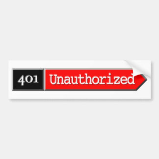401 - Unauthorized Car Bumper Sticker