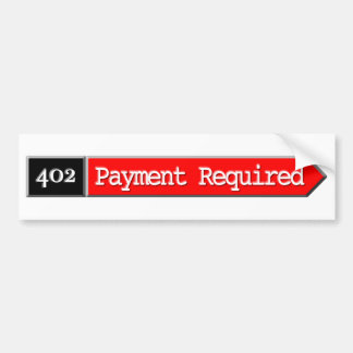 402 - Payment Required Car Bumper Sticker