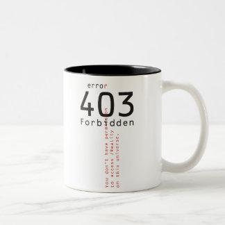 403 Forbidden Reality mug