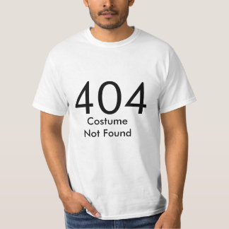 404 Costume not found T-Shirt