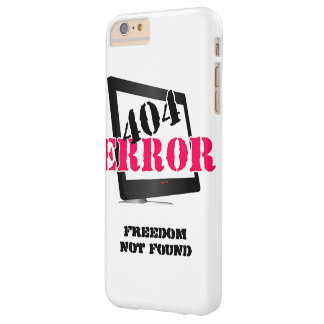404 Error: Freedom Not Found Barely There iPhone 6 Plus Case