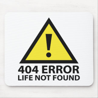 404 Error : Life Not Found Mouse Pad