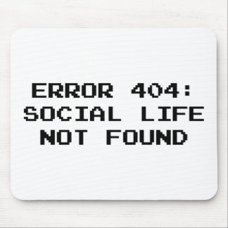404 Error : Social Life Not Found Mouse Pad