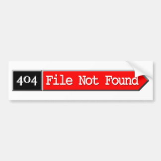 404 - File Not Found Car Bumper Sticker