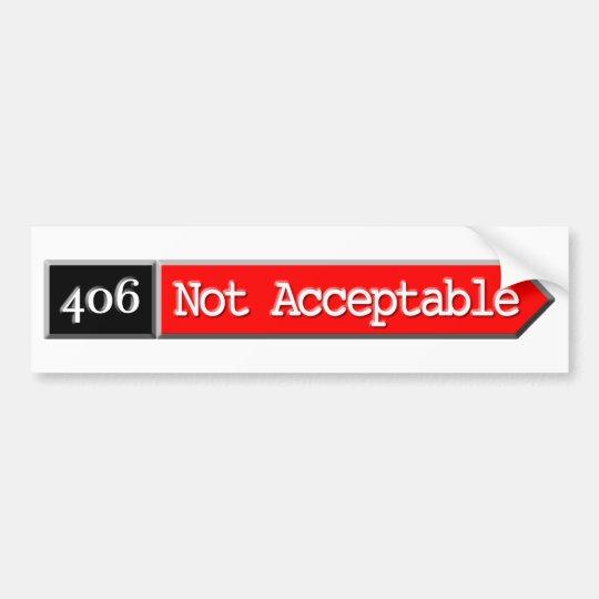 406 - Not Acceptable Bumper Sticker