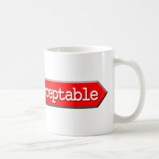 406 - Not Acceptable Coffee Mug
