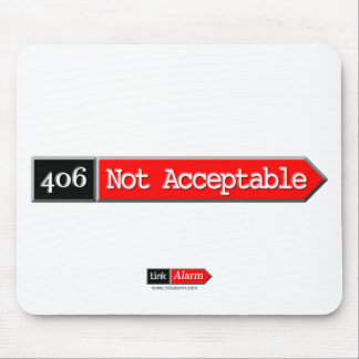 406 - Not Acceptable Mouse Pads