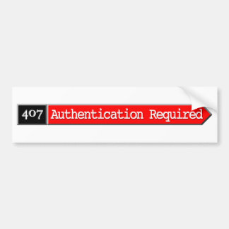407 - Authentication Required Car Bumper Sticker