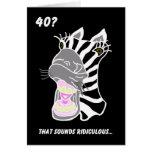 40.a tarjeta de cumpleaños divertida -- ¿40? Ridíc