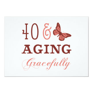 """40 & Aging Gracefully 5"""" X 7"""" Invitation Card"""