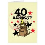 40 Already Birthday Greeting Card