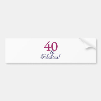 40 and fabulous (40th Birthday) Bumper Sticker
