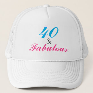40 and Fabulous 40th birthday Trucker Hat
