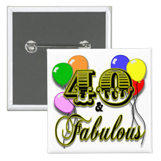 40 and Fabulous Birthday Gifts and Apparel 2 Inch Square Button