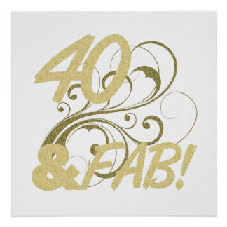 40 And Fabulous Birthday Poster