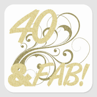 40 And Fabulous Birthday Square Sticker