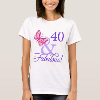 40 And Fabulous Birthday T-Shirt