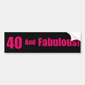 40 and Fabulous Bumper Sticker