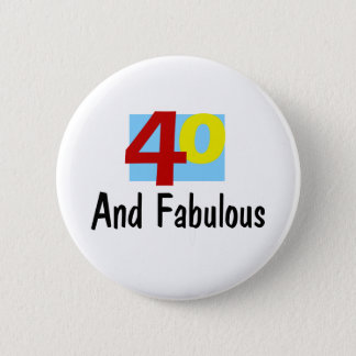 40 and Fabulous Button