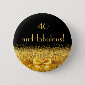 40 and fabulous Chic gold bow with sparkle black Pinback Button