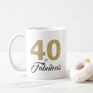 40 and Fabulous Gold Glitter 40th Birthday Coffee Mug