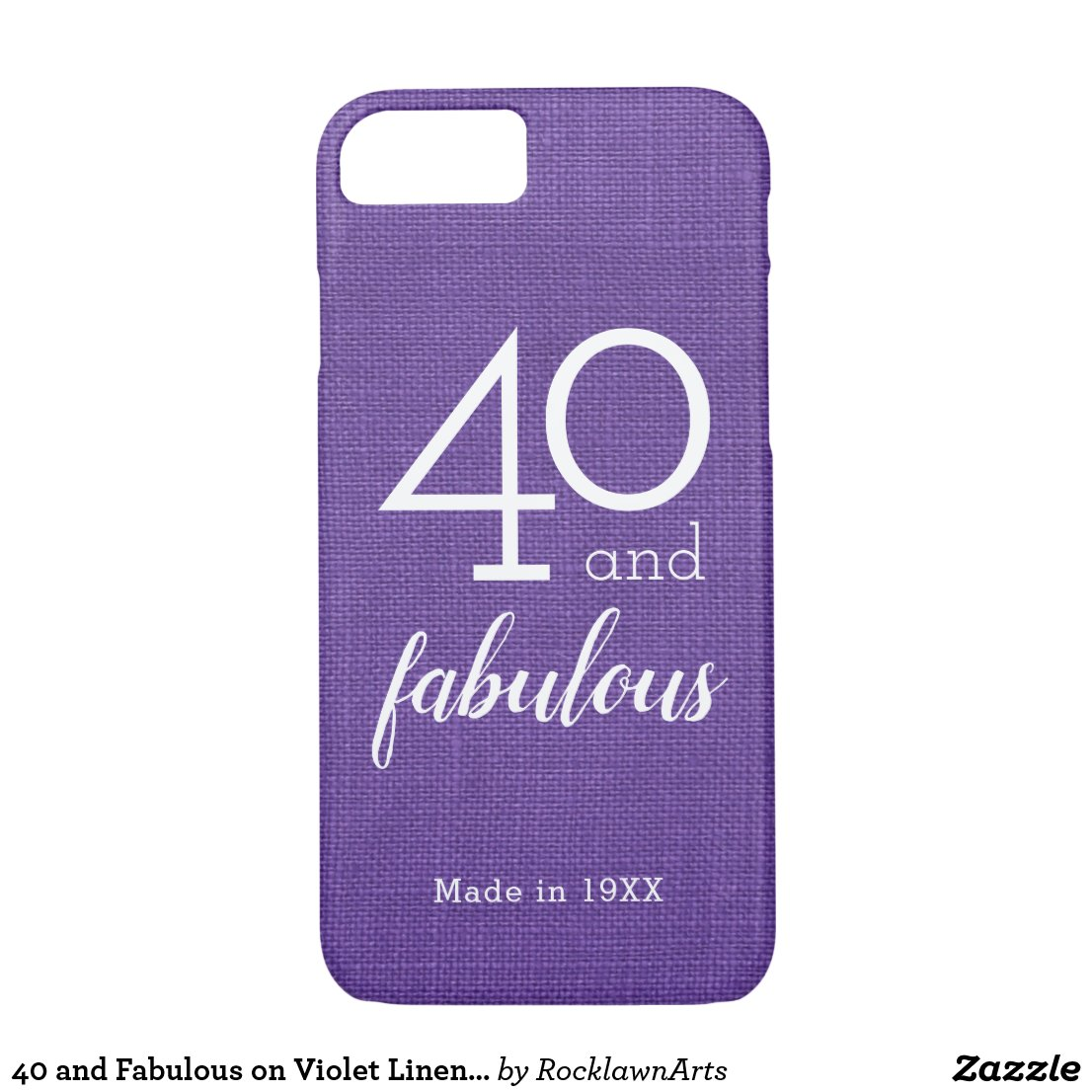 40 and Fabulous on Violet Linen Photo, Custom Year iPhone 8/7 Case