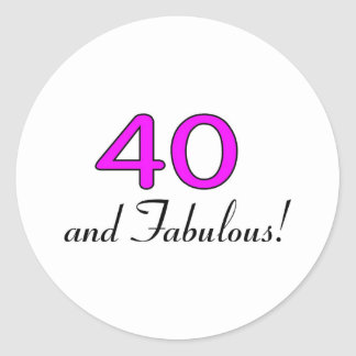 40 And Fabulous Pink Classic Round Sticker