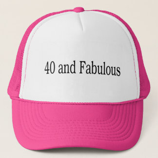 40 And Fabulous Trucker Hat