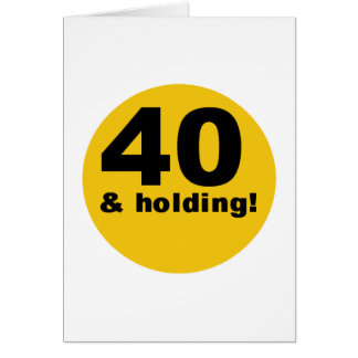 40 and Holding Cards
