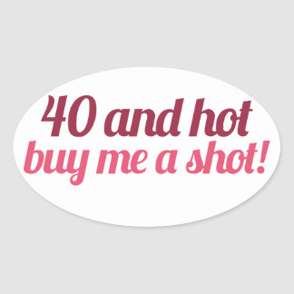 40 and HOT Oval Sticker