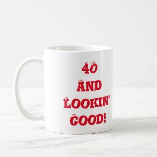 40 And Lookin' Good Eyeballs Birthday Age Coffee Mug