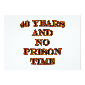 40 and no prison time card