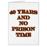 40 and no prison time greeting cards