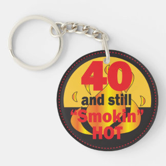 40 and Still Smokin Hot | 40th Birthday Keychain