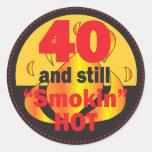 40 and Still Smokin Hot Round Stickers
