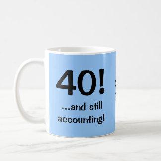¡40. .and todavía que consideran! taza