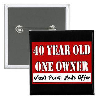 40 años, un dueño - las piezas de las necesidades, pin cuadrado