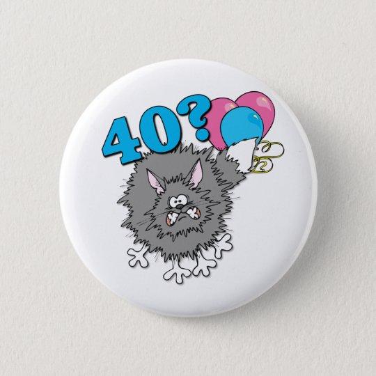 40 Birthday Cat Gift Pinback Button