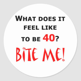 40 Bite Me! Classic Round Sticker