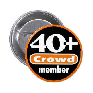 40+ Botón de la muchedumbre Pin