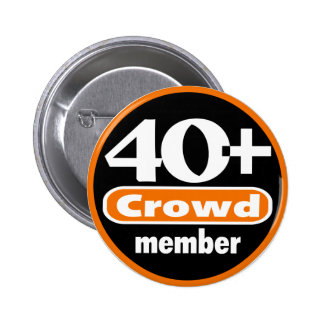 40+ Botón de la muchedumbre Pin Redondo De 2 Pulgadas