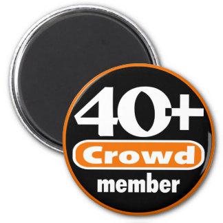 40+ Crowd Magnet