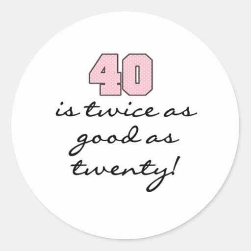 40 dos veces mejor que 20 pegatina redonda