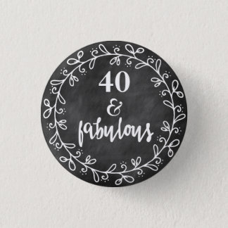 40 & Fabulous - 40th Birthday Custom Button