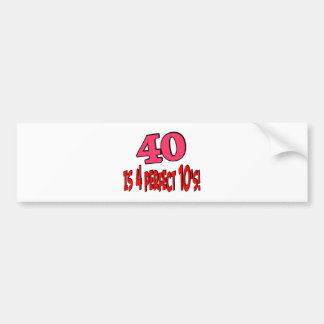 40 is 4 perfect 10s (PINK) Bumper Sticker