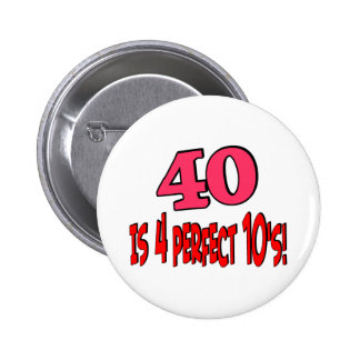 40 is 4 perfect 10s (PINK) Button