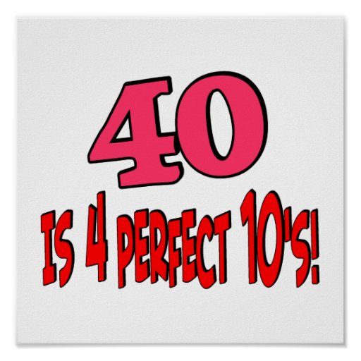 40 is 4 perfect 10s (PINK) Posters
