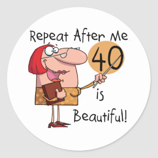 40 is Beautiful Tshirts and Gifts Classic Round Sticker