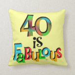 40 is Fabulous Birthday T-shirts and Gifts Pillows