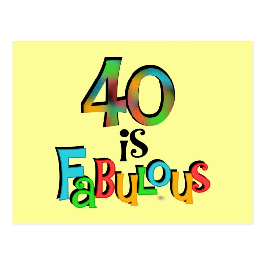 40 is Fabulous Birthday T-shirts and Gifts Postcard